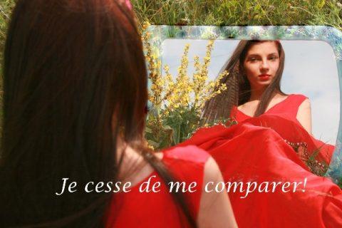 Je cesse de me comparer!