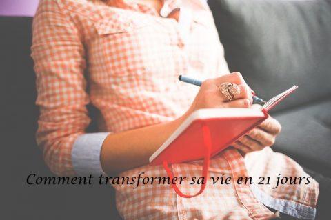 Comment transformer sa vie en 21 jours