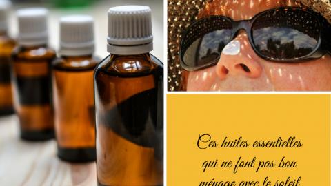 Ces huiles essentielles qui ne font pas bon ménage avec le soleil